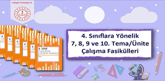 4. Sınıf Düzeyinde 7, 8, 9 ve 10. Tema/Ünite Çalışma Fasikülleri Yayımlandı
